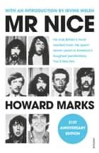 Mr Nice - The Incredible Story of an Unconventional Life ebook by Howard Marks