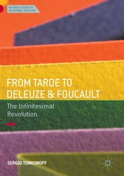 From Tarde to Deleuze and Foucault - The Infinitesimal Revolution ebook by Sergio Tonkonoff