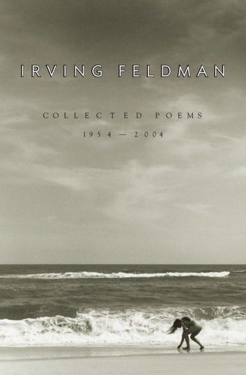 Collected Poems, 1954-2004 ebook by Irving Feldman
