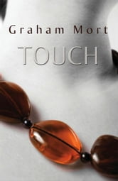 Touch ebook by Graham Mort