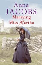Marrying Miss Martha ebook by Anna Jacobs