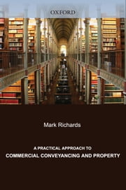 A Practical Approach to Commercial Conveyancing and Property ebook by Robert Abbey,Mark Richards