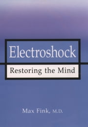 Electroshock - Healing Mental Illness ebook by Max Fink