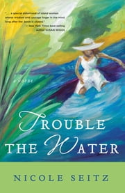 Trouble the Water ebook by Nicole Seitz