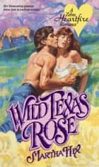 Wild Texas Rose ebook by Martha Hix