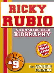 Ricky Rubio: An Unauthorized Biography ebook by Belmont and Belcourt Biographies