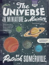 The Universe in Miniature in Miniature ebook by Patrick Somerville