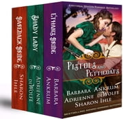Pistols and Petticoats (A Historical Western Romance Anthology) ebook by Barbara Ankrum