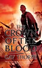 The Crown of the Blood ebook by Gav Thorpe