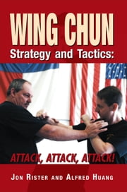 Wing Chun Strategy and Tactics ebook by Jon Rister and Alfred Huang