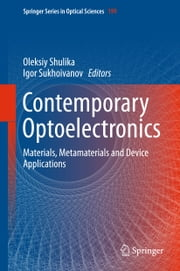 Contemporary Optoelectronics - Materials, Metamaterials and Device Applications ebook by Oleksiy Shulika,Igor Sukhoivanov