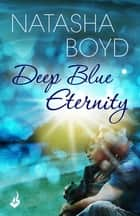 Deep Blue Eternity 電子書 by Natasha Boyd