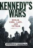 Kennedy's Wars : Berlin Cuba Laos and Vietnam