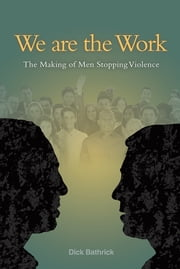 We are the Work ebook by Dick Bathrick