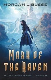 Mark of the Raven (The Ravenwood Saga Book #1) ebook by Morgan L. Busse
