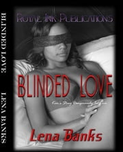 Blinded Love: Kim's Story (Dangerously In Love) ebook by Kobo.Web.Store.Products.Fields.ContributorFieldViewModel