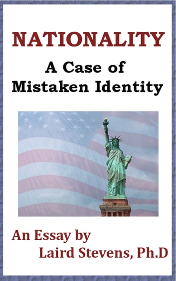 Nationality: A Case of Mistaken Identity ebook by Laird Stevens