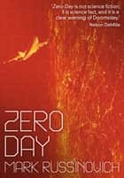 Zero Day ebook by Mark Russinovich