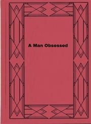 A Man Obsessed ebook by Alan Edward Nourse