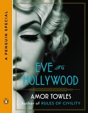 Eve in Hollywood - A Penguin Special ebook by Amor Towles
