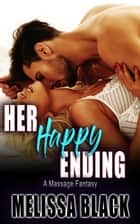 Her Happy Ending - Younger Man Older Woman Erotic Romance Fantasies ebook by Melissa Black