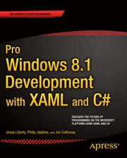 Pro Windows 8.1 Development with XAML and C# ebook by Jesse Liberty,Jon Galloway,Philip Japikse