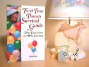 First Time Parents Survival Guide To Avoid Unnecessary And Wild Spending ebook by John Callas