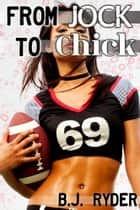 From Jock to Chick: A Feminization Story ebook by Sage Reamen