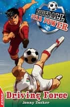 EDGE: Football Star Power: Driving Force ebook by Jonny Zucker
