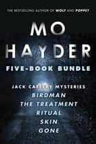 Mo Hayder Five-Book Bundle - Birdman, The Treatment, Ritual, Skin and Gone ebook by Mo Hayder