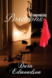 Compromising Positions ebook by Dara Edmondson