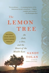 The Lemon Tree - An Arab, a Jew, and the Heart of the Middle East ebook by Sandy Tolan