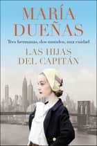 The Captain's Daughters \ Las hijas del Capitan (Spanish edition) ebook by Maria Duenas