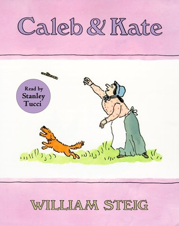 Caleb and Kate eBook by William Steig