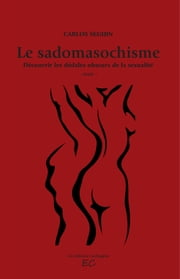Le sadomasochisme ebook by Kobo.Web.Store.Products.Fields.ContributorFieldViewModel