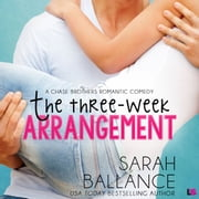 Three Week Arrangement, The - A Chase Brothers Romantic Comedy audiobook by Sarah Ballance