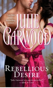 Rebellious Desire ebook by Julie Garwood