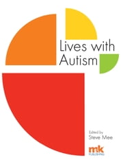 Lives with Autism ebook by Steve Mee