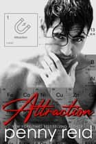 Attraction - Bad Boy New Adult Romance ebook by Penny Reid