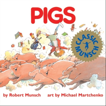 Pigs - Read-Aloud Edition ebook by Robert Munsch