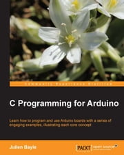 C Programming for Arduino ebook by Julien Bayle
