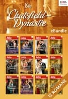 Die Chatsfield-Dynastie: Luxus, Skandale, Intrigen & ewige Liebe - eBundle ebook by Michelle Conder, Chantelle Shaw, Abby Green,...