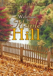 Welcome to Maple Hill ebook by Myra Poteet-Smith