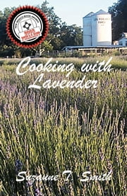 Cooking with Lavender ebook by Suzanne T. Smith