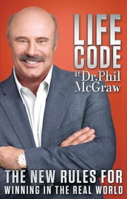 Life Code - New Rules for the Real World ebook by Dr. Phil McGraw