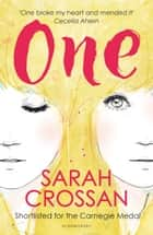 One - WINNER OF THE CILIP CARNEGIE MEDAL 2016 ebook by Sarah Crossan