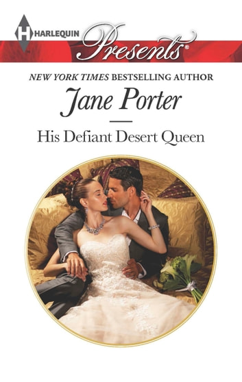 His Defiant Desert Queen - A Contemporary Royal Romance ebook by Jane Porter