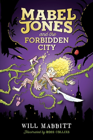 Mabel Jones and the Forbidden City ebook by Will Mabbitt