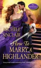 How to Marry a Highlander ekitaplar by Michele Sinclair