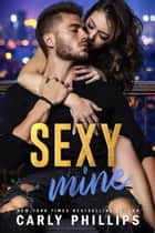 Sexy Mine ebook by Carly Phillips